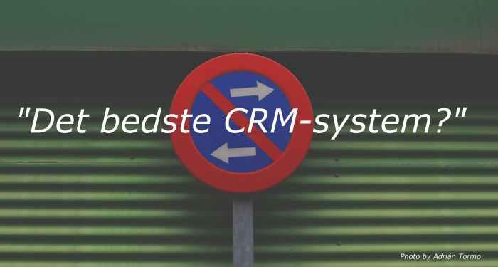 hvad er det bedste crm-system