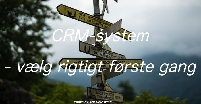 CRM-system - vælg rigtigt første gang