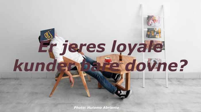 Er loyale kunder bare dovne?